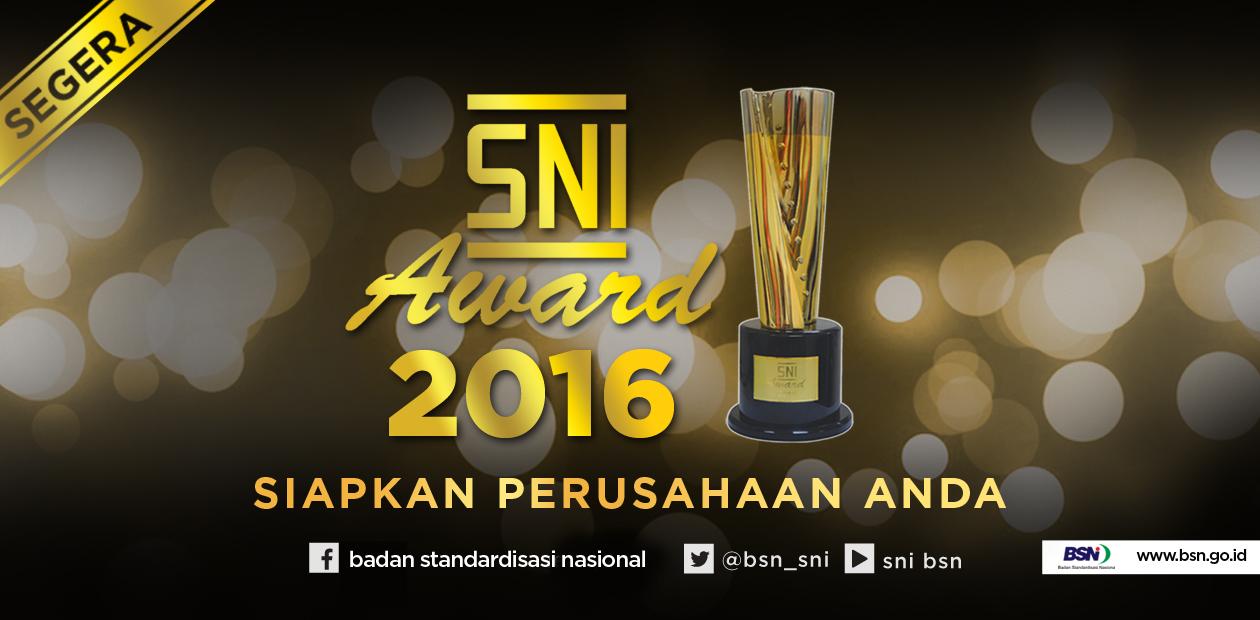 Siapkah Perusahaan Anda Menjadi Peraih SNI Award 2016?